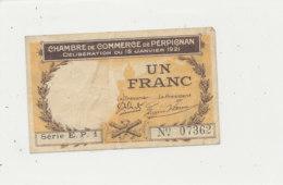 BILLET CHAMBRE DE COMMERCE -    PERPIGNAN  UN FRANC  1921 - Chamber Of Commerce