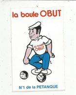 Autocollant ,  Sports , N° 1 De La PETANQUE ,  La Boule OBUT , 150  X 95 Mm ,  Frais Fr 1.45 E - Autocollants