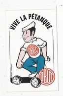 Autocollant ,  Sports , VIVE La PETANQUE ,  La Boule OBUT , 150  X 95 Mm ,  Frais Fr 1.45 E - Autocollants