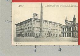 CARTOLINA NV ITALIA - ROMA - Palazzo Laterano E Piazza Di S. Giovanni Costruito Sotto Sisto V Dal Fontana - 9 X 14 - Roma (Rome)