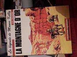 La Legende De Manos Kelly La Montagne D'or Palacios Ed Humano - Livres, BD, Revues