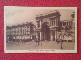 POSTAL POST CARD CARTE POSTALE ITALIA ITALY MILÁN MILANO FACCIATA GALLERIA VITTORIO EMANUELE FACHADA GALERÍA VER FOTO/S - Milano (Milan)