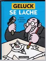 Geluchk - Se Lâche - Textes Et Dessins Impolis - Casterman 2009 - Books, Magazines, Comics