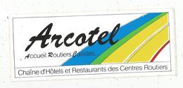 Autocollant ,  ARCOTEL , Chaîne D'hôtels Et Restaurants Des Centres Routiers , 220 X 90 Mm , Frais Fr 1.85 E - Autocollants