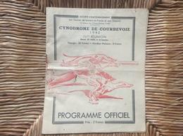 PROGRAMME OFFICIEL CYNODROME DE COURBEVOIE  Societe D'EncouragementAUX COURSES DE LEVRIERS EN FRANCE ET AUX COLONIES1942 - Sports