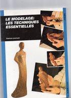 Patricia Liversain. Le Modelage : Les Techniques Essentielles. - Do-it-yourself / Technical