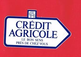 1 Autocollant CREDIT AGRICOLE LE BON SENS PRES DE CHEZ VOUS - Autocollants