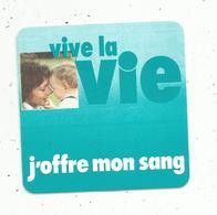 Autocollant ,  Vive La Vie , J'offre Mon Sang - Aufkleber