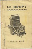 LE DREPY - MODE D'EMPLOI DES APPAREILS PHOTOGRAPHIQUES FRANÇAIS DREPY - - Zubehör & Material