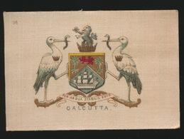 ARMS OF THE BRITISCH EMPIRE -  SOIE SUR PAPIER    8.5 X 5.5 CM    ===   CALCUTTA - Cigarette Cards
