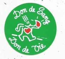 Autocollant ,  DON DU SANG , Don De Vie - Aufkleber