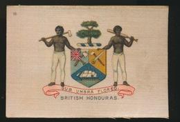 ARMS OF THE BRITISCH EMPIRE -  SOIE SUR PAPIER    8.5 X 5.5 CM    ===   BRITISH HONDURAS - Cigarette Cards