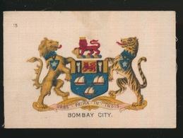 ARMS OF THE BRITISCH EMPIRE -  SOIE SUR PAPIER    8.5 X 5.5 CM    ===   BOMBAY CITY - Cigarette Cards