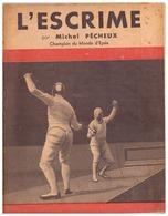 L'ESCRIME  PAR MICHEL PECHEUX  CHAMPION DU MONDE D'EPEE- 38 PAGES - Sport