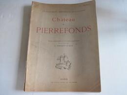 Livre Les Monuments Historiques De La France Chateau De Pierrefonds 22 Vues Photographiques TBE Couverture Voir Photos - Books, Magazines, Comics