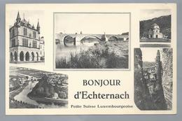 LU.- ECHTERNACH. BONJOUR D'ECHTERNACH Petite Suisse Luxembourgeoise THILL. E.A.Schaack Luxembourg. - Echternach