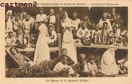 BIRMANIE MYANMAR BURMA INDE INDIA LEPREUX MANDALAY ETHNIC ETHNOLOGIE CATECHISTES MISSIONNAIRES MISSIONS FRANCISCAINES - Myanmar (Burma)