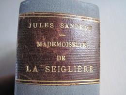 Jules Sandeau Mademoiselle De La Seigliere 1879 éditeur G. CHARPENTIER  13 X 9 Cm 466 Pages TBE - Books, Magazines, Comics