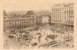 CPA - Belgique - Brussels - Bruxelles - Pace Rogier Et Gare Du Nord - Spoorwegen, Stations