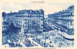 69 - LYON Illustré - Rue Et Place De La République Et La Rue Président-Carnot - Lyon