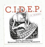 Autocollant ,  Centre Informatique Départemental D'éducation Permanente, C.I.D.E.P. - Autocollants