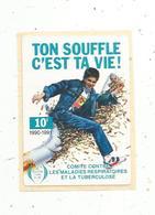 Autocollant ,  TON SOUFFLE C'EST TA VIE ! Comité Contre Les Maladies Respiratoires Et La Tuberculose,10 Fr ,1990 - Stickers