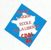 Autocollant , école Laïque , école De La Liberté ,  CDAL 86 - Autocollants