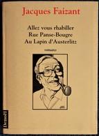 Jacques Faizant - ROMANS - ( Allez Vous Rhabiller - Rue Panse-Bougre - Au Lapin D' Austerlitz ) - Denoël - ( 1992 ) . - Bücher, Zeitschriften, Comics