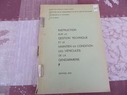 Instruction Sur La Gestion Technique Et Le Maintien En Condition Des Véhicules De La Gendarmerie - 67/05 - Books, Magazines, Comics