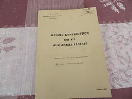 TTA 203 - Manuel D'instruction Du Tir Aux Armes Légères - 349/05 - Books, Magazines, Comics
