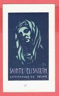 IMAGE RELIGIEUSE SAINTE ELISABETH CATHEDRALE DE REIMS - Religion & Esotericism