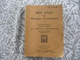 1933 ATLAS DES MISSIONS CATHOLIQUES MGR BOUCHER BELLES ILLUSTRATIONS - Religion & Esotericism