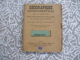 GEOGRAPHIES DEPARTEMENTALE GIRONDE 1928? - Books, Magazines, Comics