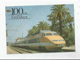 LE TGV DU SOLEIL NICE PARIS EN GARE D'ANTIBES FETE A SA MANIERE LE CENTENAIRE DE LA COTE D'AZUR 1887/1888  1987/1988 - Antibes