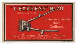 - FRANCE - ETIQUETTE L'EXPRESS N° 20 - Tondeuse Spéciale Pour Coiffeurs Pour Cheveux Barbe Et Nuque - - Labels