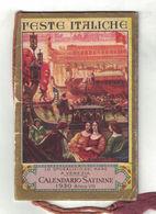 CALENDARIETTO  SATININE 1930  FESTE ITALICHE - Calendari