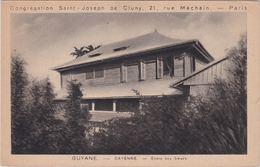 GUYANE. - CAYENNE. - Ecole Des Soeurs. Congrégation St Joseph De Cluny - Cayenne