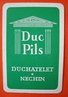 Une Carte à Jouer. Brasserie Ducahtelet. Néchin. Duc Pils - Barajas De Naipe