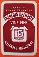 Une Carte à Jouer. Brasserie Delneste. Froidmont. Vins Fins. - Non Classés