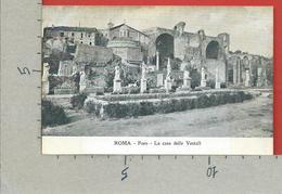 CARTOLINA NV ITALIA - ROMA - Foro - La Casa Delle Vestali - 9 X 14 - Roma (Rome)