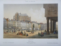 FRANCE EN MINIATURE - BEAUVAIS - Vue De La Grande Place - 1840 - Aux Coloris D'époque - Lithografieën