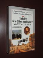 Histoire Des élites En France Du XVIe Au XXe Siècle: L'honneur, Le Mérite...1991 - Historia