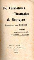 150 Caricatures Théâtrales Par Rouveyre (voir Scans Pour Liste Des Personnalités) - Théâtre