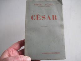 Livre César Marcel Pagnol Fasquelle éditeur  246 Pages 1946 TBE Voir Pages Non Découpées Lettre Signée - Books, Magazines, Comics