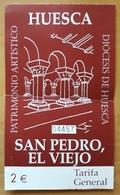 ENTRADA MONASTERIO DE SAN PEDRO EL VIEJO. HUESCA - ESPAÑA. - Tickets - Entradas