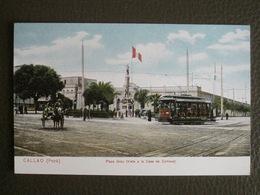Antique Tarjeta Postal - Peru Perou - Callao - Plaza Grau (Casa De Correos) - Polack-Schneider Lima N°7A - Tram - Train - Peru