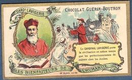 Chromo Chocolat Guerin-Boutron Les Bienfaiteurs De L'Humanité - Cardinal LAVIGERIE Culture Arabe Arabes - Guerin Boutron