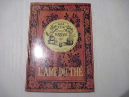 L'Art Du Thé, Mariage Frères. 91 Pages  1992 TBE Voir - Books, Magazines, Comics