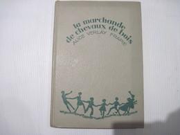 La Marchande De Chevaux De Bois Alice Verlay Frapié  156 Pages  1953 TBE Voir - Books, Magazines, Comics