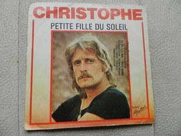 D4661 Disque Vinyle 45 Trs CHRISTOPHE PETITE FILLE DU SOLEIL - Disco, Pop